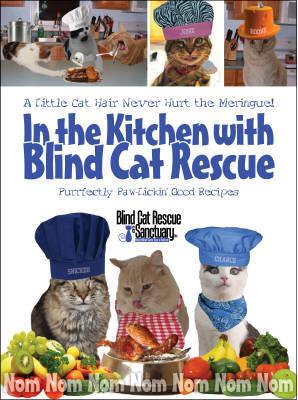 Blind Cat Rescue And Sanctuary Cookbook